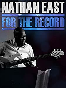 Movies iphone download Nathan East: For the Record by [1080p]