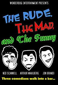 Primary photo for The Rude, the Mad, and the Funny