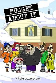 Fugget About It Poster - TV Show Forum, Cast, Reviews
