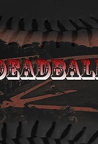 Primary photo for Deadball