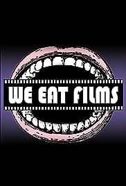 We Eat Films Poster