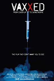 Vaxxed: From Cover-Up to Catastrophe (2016)