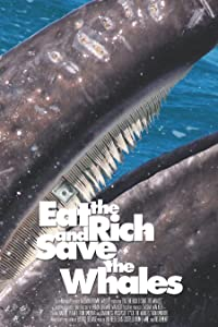 Whats a good website to watch full movies Eat the Rich \u0026 Save the Whales by [Quad]