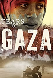 Tears of Gaza(2010) Poster - Movie Forum, Cast, Reviews