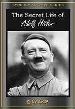 The Secret Life of Adolf Hitler