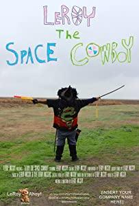 Watch movie2k free download LeRoy the Space Cowboy by [HD]