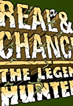 Real & Chance: The Legend Hunters