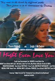 I Might Even Love You Poster