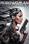 New poster for Dustin Ferguson's Sci-Fi actioner RoboWoman starring Dawna Lee Heising,Brinke Stevens,Mel Novak & Vida Ghaffari