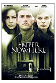 Enter Nowhere (2011) Poster - Movie Forum, Cast, Reviews