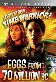 Primary photo for Josh Kirby... Time Warrior: Chapter 4, Eggs from 70 Million B.C.