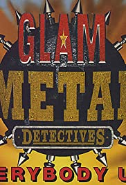 The Glam Metal Detectives Poster