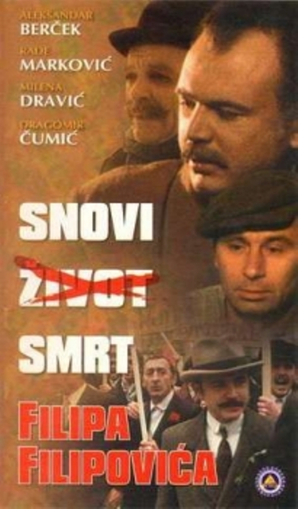 Aleksandar Bercek in Snovi, zivot, smrt Filipa Filipovica (1980)