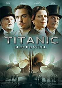 Downloadable 2018 movies Titanic: Blood and Steel [Ultra]