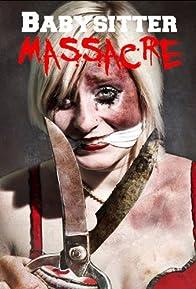 Primary photo for Babysitter Massacre