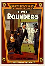 The Rounders (1914) Poster - Movie Forum, Cast, Reviews