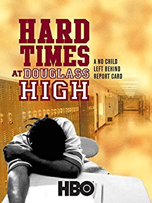Where to stream Hard Times at Douglass High: A No Child Left Behind Report Card