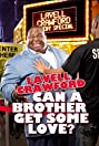 Lavell Crawford: Can a Brother Get Some Love