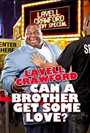Lavell Crawford: Can a Brother Get Some Love? (2011) 720p