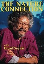 The Nature Connection with David Suzuki