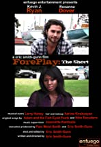 ForePlay: The Short