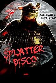 Splatter Disco(2007) Poster - Movie Forum, Cast, Reviews