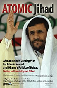 Download new movie for free Atomic Jihad: Ahmadinejad's Coming War for Islamic Revival and Obama's Politics of Defeat [2048x2048]
