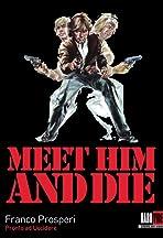 Meet Him and Die