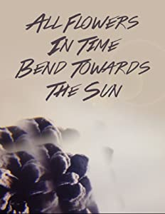 Movie subtitles free download sites All Flowers in Time Bend Towards the Sun by [mov]