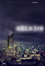 Arcadia (2016) Poster - Movie Forum, Cast, Reviews