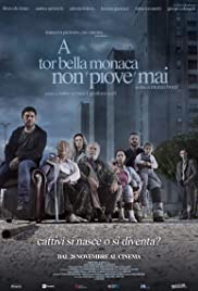 A Tor Bella Monaca non piove mai Poster