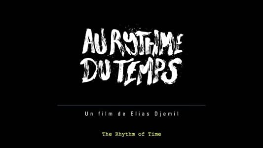 Full movie full hd download Au rythme du temps by none [FullHD]