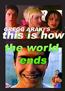 Unlimited free movie downloads This Is How the World Ends by Gregg Araki [720x400]