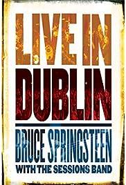 Bruce Springsteen: Live In Dublin () filme kostenlos