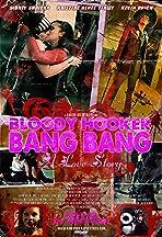 Bloody Hooker Bang Bang: A Love Story