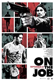 On the Job (2013) Poster - Movie Forum, Cast, Reviews