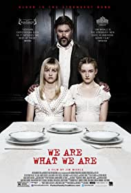 We Are What We Are (2013) Poster - Movie Forum, Cast, Reviews
