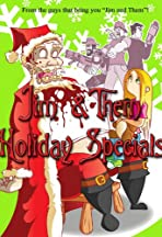 Jim and Them Holiday Specials