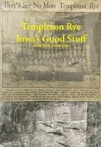 Templeton Rye: Iowa's Good Stuff
