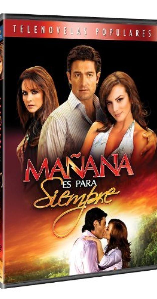 Mañana Es Para Siempre Tv Series 2008 Imdb