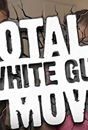 Total White Guy Move Poster