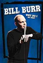 Primary image for Bill Burr: Why Do I Do This?