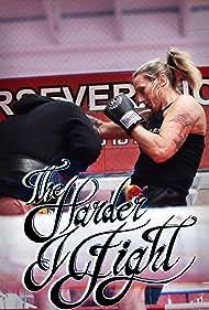 The Harder I Fight (2014)