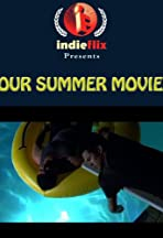 Our Summer Movie