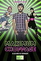 Maximum Choppage