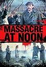 Massacre at Noon