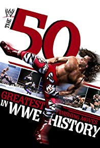 Primary photo for The 50 Greatest Finishing Moves in WWE History