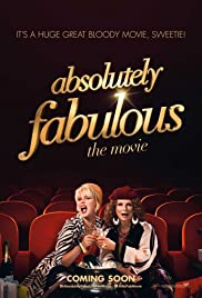 Absolutely Fabulous: The Movie (2016) Poster - Movie Forum, Cast, Reviews