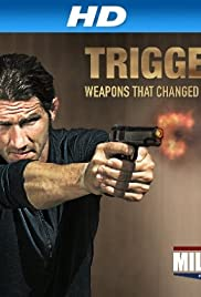 Triggers: Weapons That Changed the World Poster