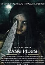 The Making of Case Files